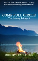Come Full Circle Sherryl Caulfield